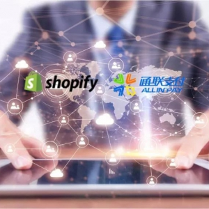 Shopify正式宣布与Allinpay(通联支付)达成合作